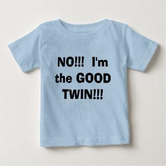 NO!!!  I'm the GOOD TWIN!!! Shirt