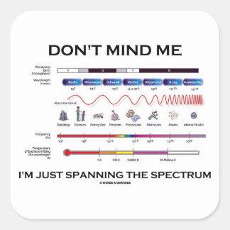 No importe de mí que estoy atravesando el espectro pegatina cuadrada