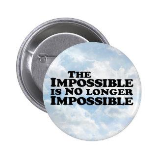 No imposible imposible - botón redondo pin redondo de 2 pulgadas
