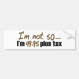 No impuesto más 50 $49,95 pegatina de parachoque