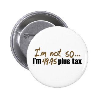 No impuesto más 50 $49,95 pin