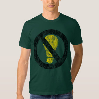no incandescent bulbs t shirt