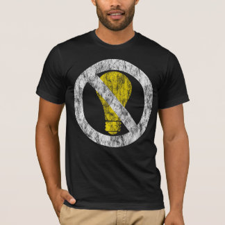 no incandescent bulbs T-Shirt