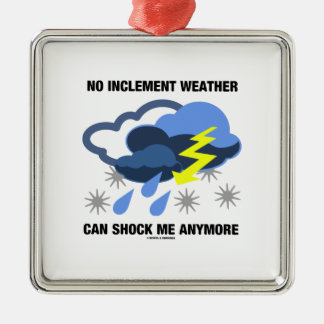 No Inclement Weather Can Shock Me Anymore Square Metal Christmas Ornament