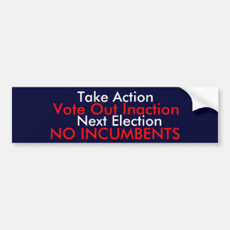 No Incumbents Bumper Sticker