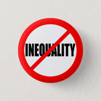 """""""NO INEQUALITY"""" PINBACK BUTTON"""