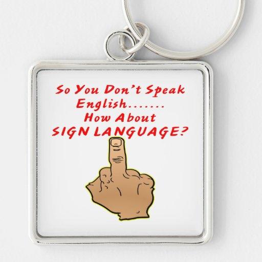 ¿No inglés? ¿Cómo sobre lenguaje de signos? Llavero Cuadrado Plateado