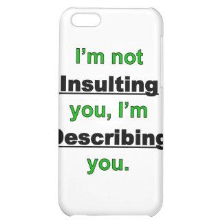 No insultarle