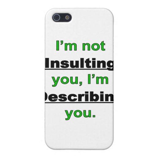 No insultarle iPhone 5 protectores