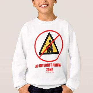 No Internet Privacy Zone (Computer Privacy Humor) Sweatshirt