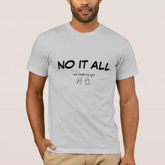 """No It All"" T-Shirt"