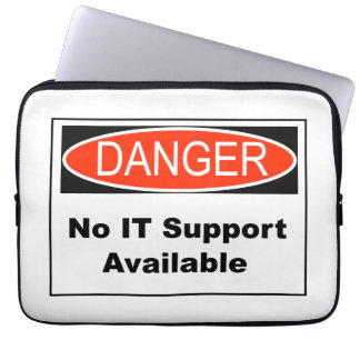 No IT Support Available Danger Sign Computer Sleeves