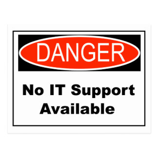 No IT Support Available Danger Sign Postcard