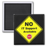 No IT Support Available Yellow Panic Warning Sign 2 Inch Square Magnet