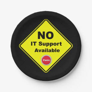 No IT Support Available Yellow Panic Warning Sign Paper Plate  sc 1 st  Zazzle & Warning Sign Plates   Zazzle