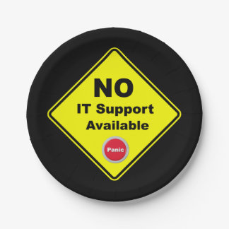 No IT Support Available Yellow Panic Warning Sign Paper Plate