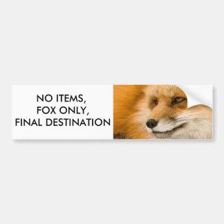 No Items, Fox Only, Final Destination Car Bumper Sticker