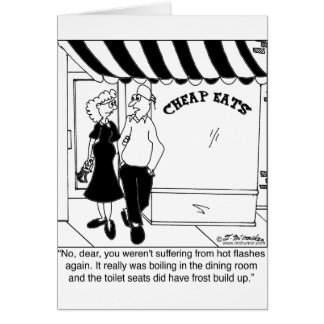 No, It's Not Hot Flashes Greeting Card