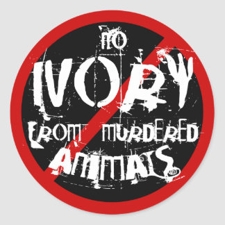 NO IVORY FROM MURDERED ANIMALS CLASSIC ROUND STICKER