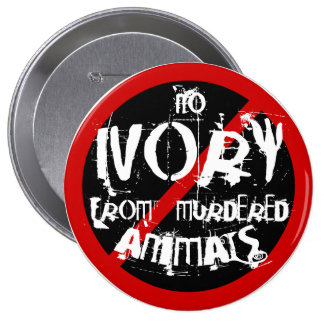 NO  IVORY FROM MURDERED ANIMALS PINBACK BUTTON