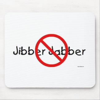 No Jibber Jabber Mouse Pad