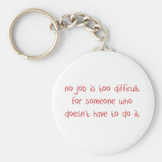 No job is too difficult basic round button keychain