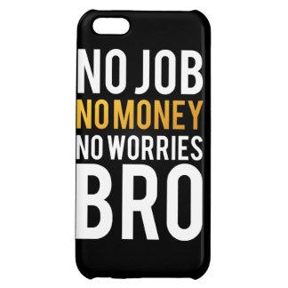 No job, No money, No worries BRO Cover For iPhone 5C