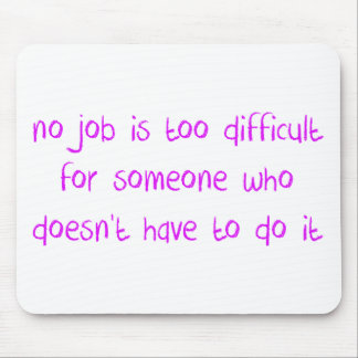 No job too difficult mouse pad
