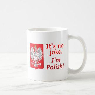 No Joke I'm Polish Coffee Mug