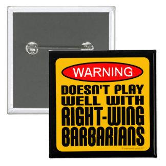 No juega bien con los bárbaros de la derecha pin cuadrado
