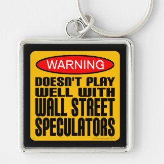 No juega bien con los especuladores de Wall Street Llavero Personalizado