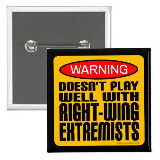 No juega bien con los extremistas de la derecha pin cuadrado