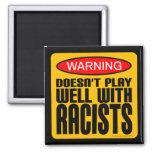 No juega bien con los racistas imán cuadrado