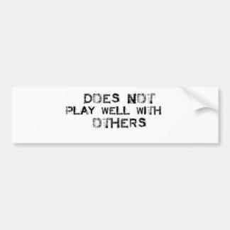 No juega bien con otros pegatina de parachoque