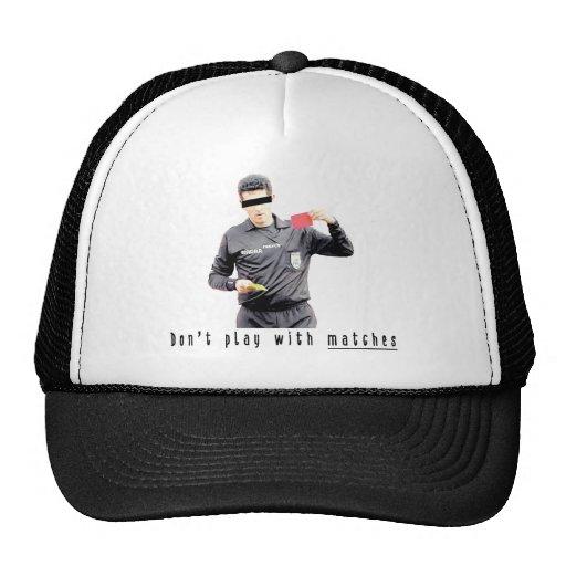 No juegue con los partidos gorra