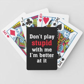 No juegue estúpido conmigo, yo son mejor en él baraja de cartas bicycle