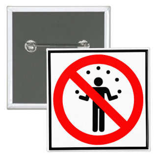 No Juggling Highway Sign Pinback Button