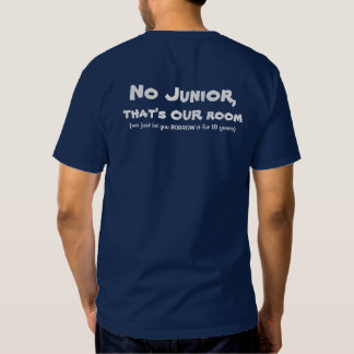 No Junior That's Our Room T Shirt
