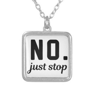 No Just Stop Silver Plated Necklace