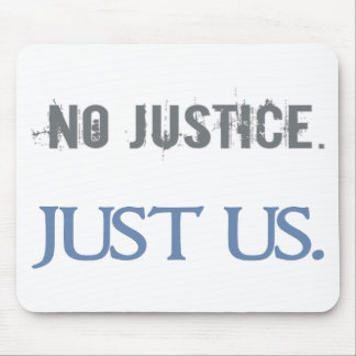 No Justice. Just Us. Mouse Pad