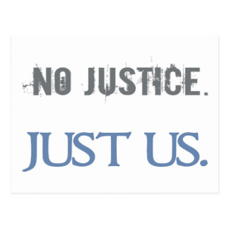 No Justice. Just Us. Postcard