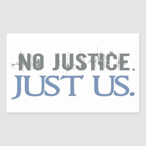 No Justice. Just Us. Rectangle Stickers