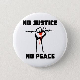 """""""No Justice, No Peace"""" Pinback Button"""