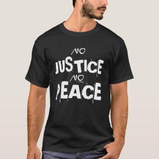 NO, JUSTICE, NO, PEACE T-Shirt