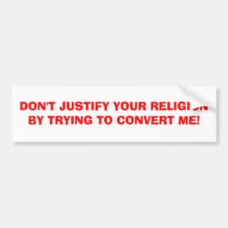 NO JUSTIFIQUE SU RELIGIÓN INTENTANDO A CONVER… PEGATINA DE PARACHOQUE