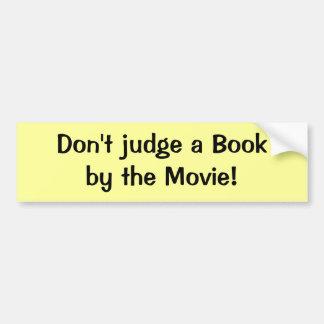 ¡No juzgue un libro por la película! Pegatina Para Auto