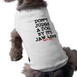 No juzgue un perro por él es línea del mandíbula ropa perro