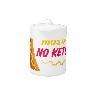 No Ketchup Teapot