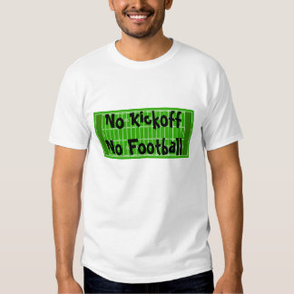 No Kickoff No Football #2 Tee Shirt