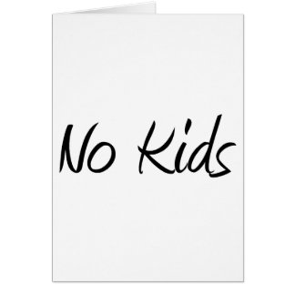No Kids #1 Greeting Card